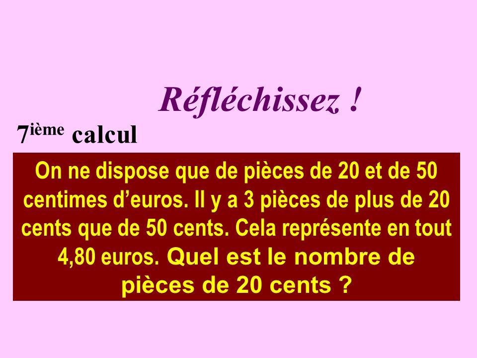 Réfléchissez ! 7ième calcul.