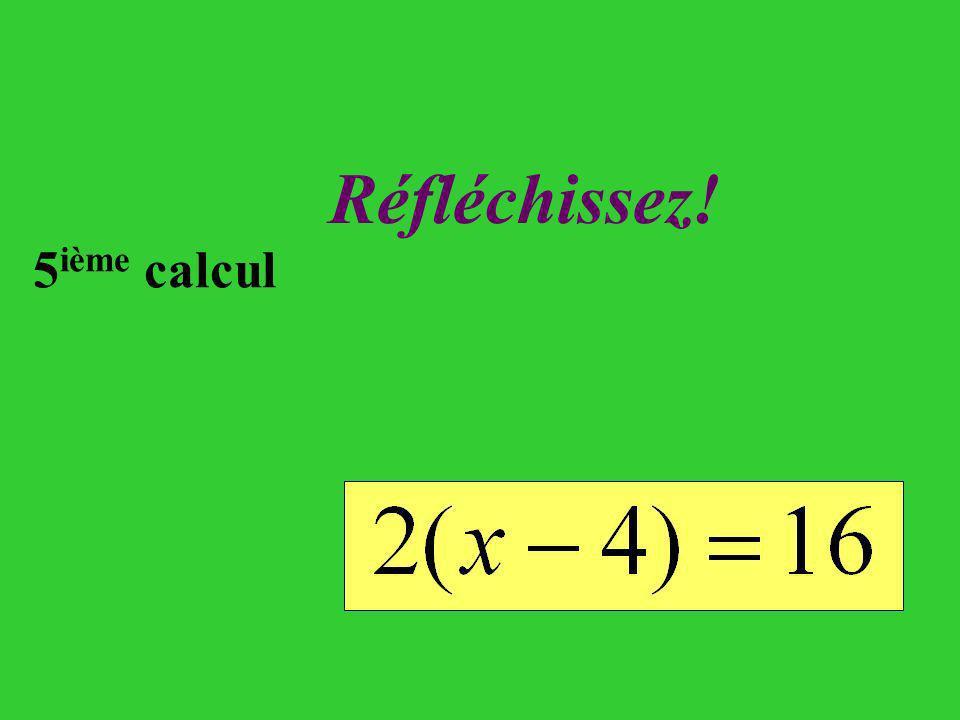 Réfléchissez! 5ième calcul