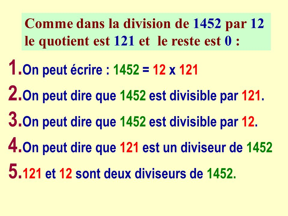 Comme dans la division de 1452 par 12 le quotient est 121 et le reste est 0 :