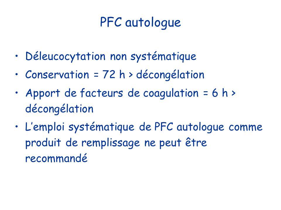 PFC autologue Déleucocytation non systématique