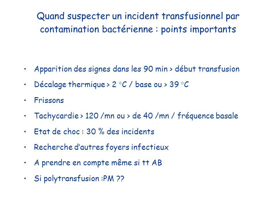 Quand suspecter un incident transfusionnel par contamination bactérienne : points importants