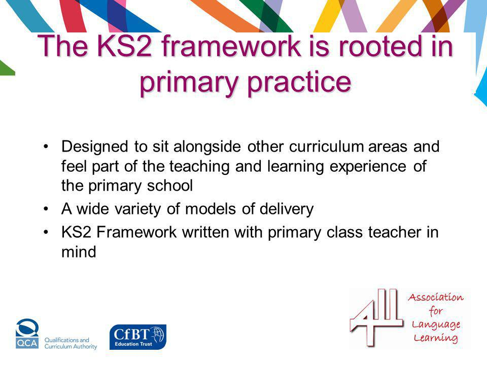 The KS2 framework is rooted in primary practice