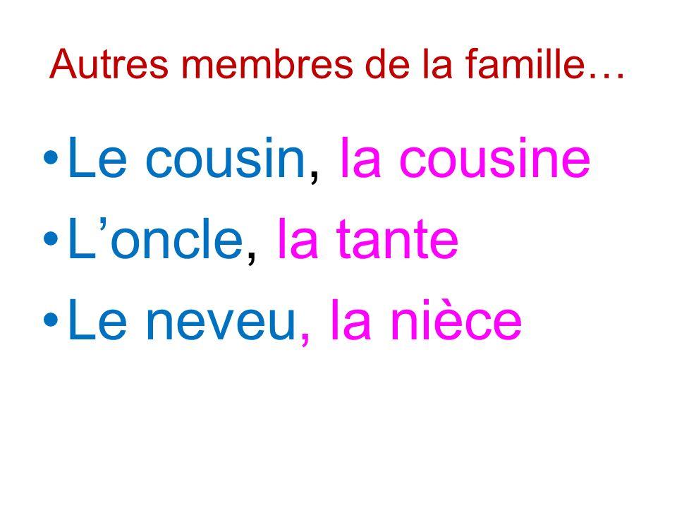 Autres membres de la famille…