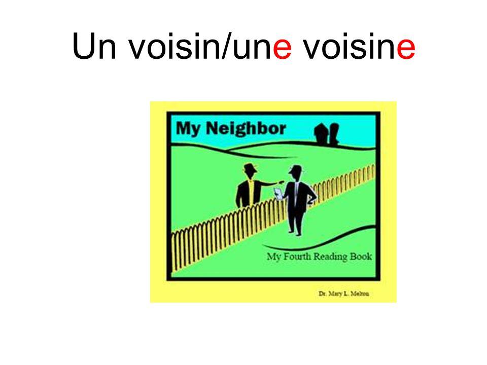 Un voisin/une voisine