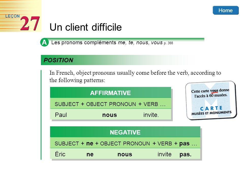 A Les pronoms compléments me, te, nous, vous p. 388. POSITION.