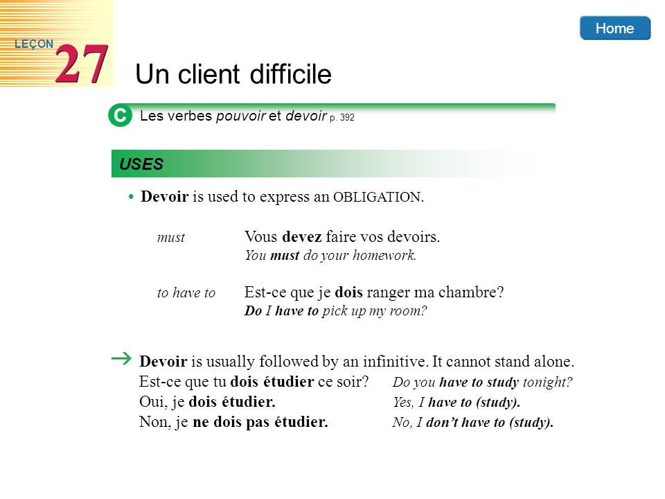 C USES • Devoir is used to express an OBLIGATION.