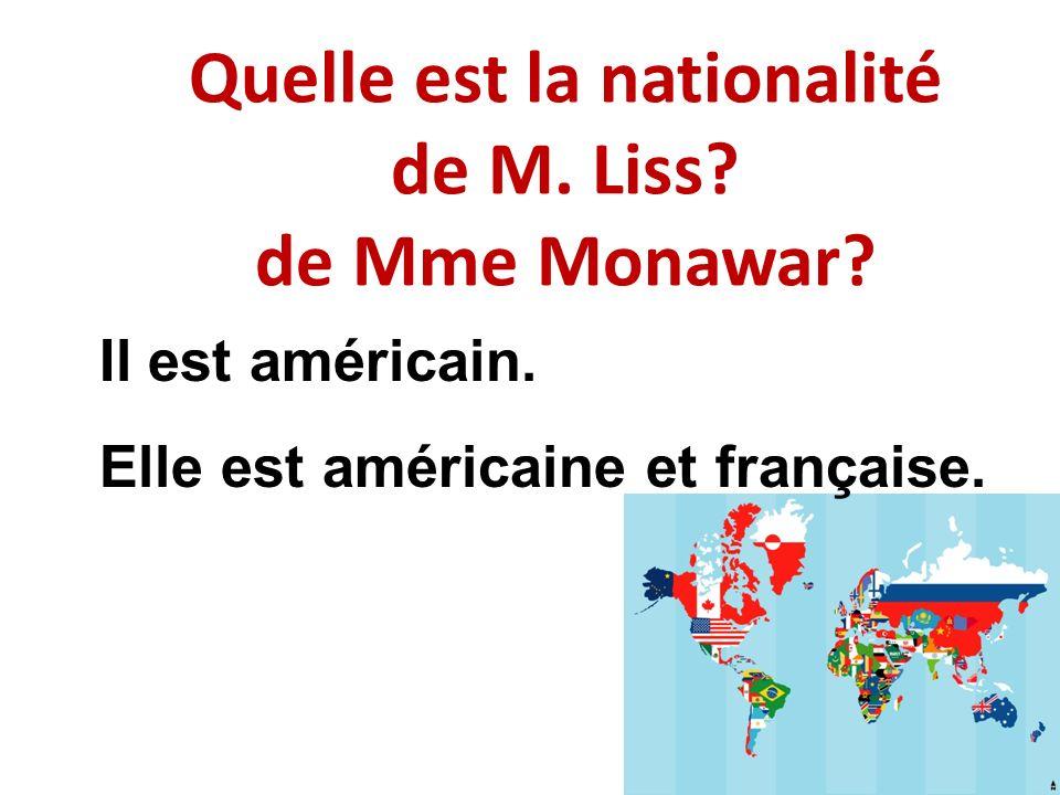 Quelle est la nationalité de M. Liss de Mme Monawar