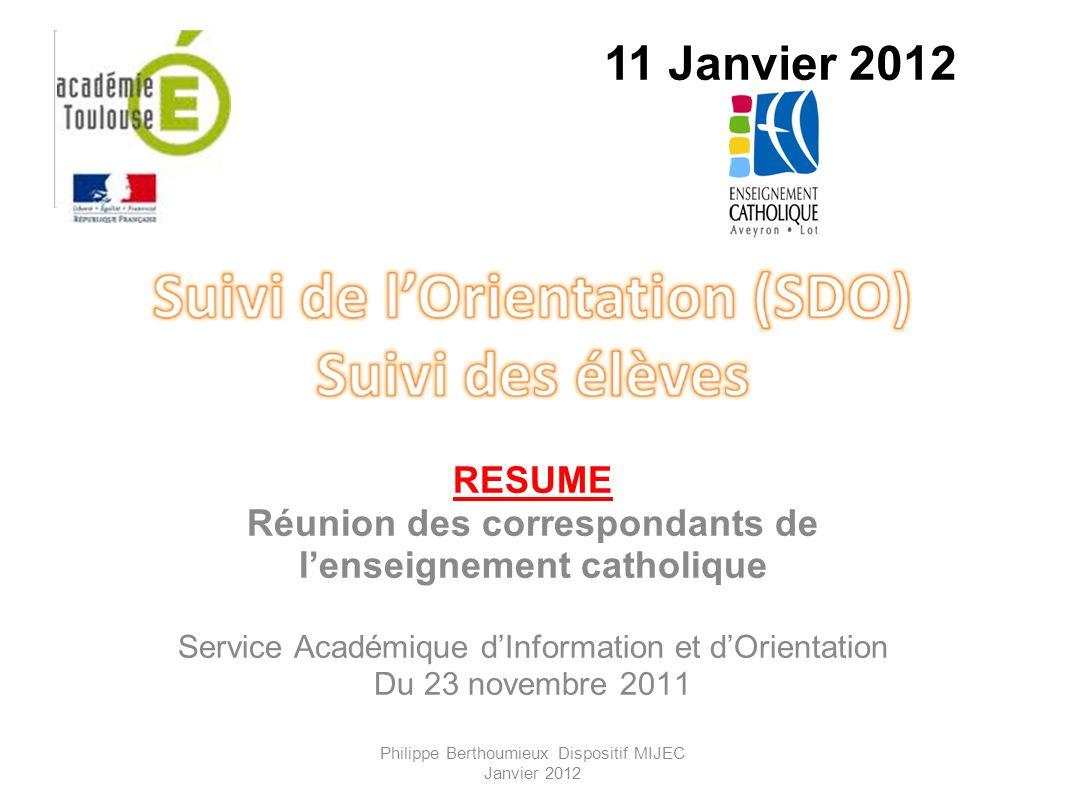 11 Janvier 2012 RESUME. Réunion des correspondants de l'enseignement catholique. Service Académique d'Information et d'Orientation.