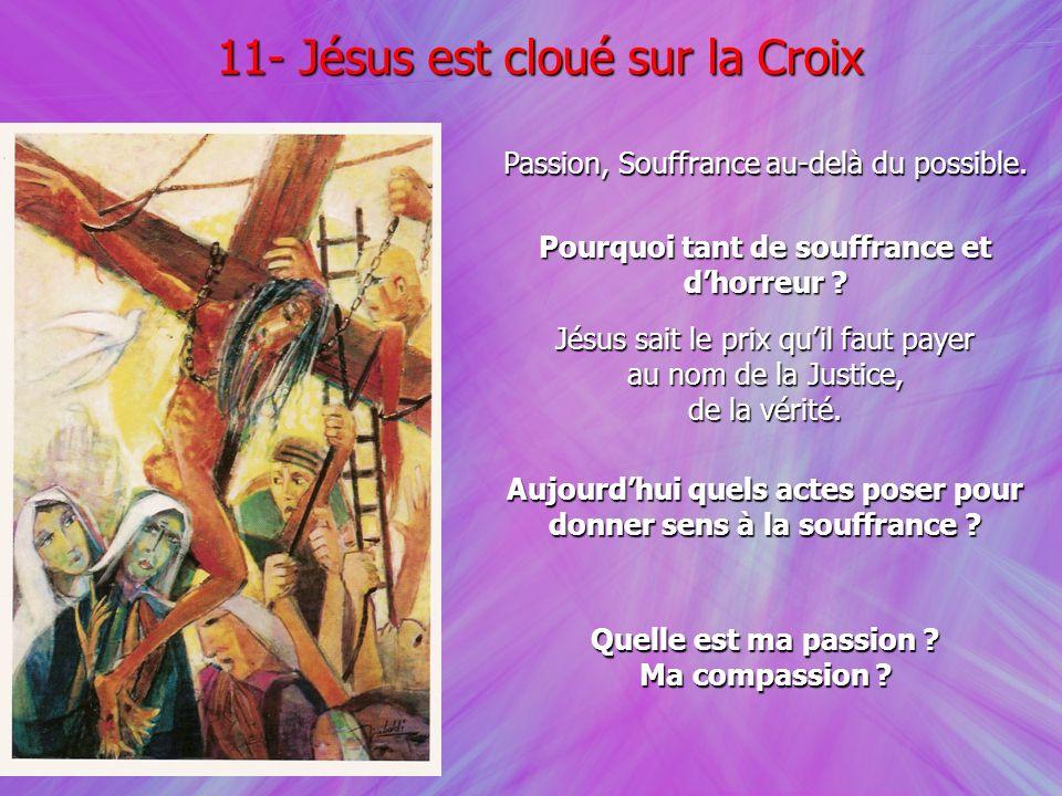 11- Jésus est cloué sur la Croix