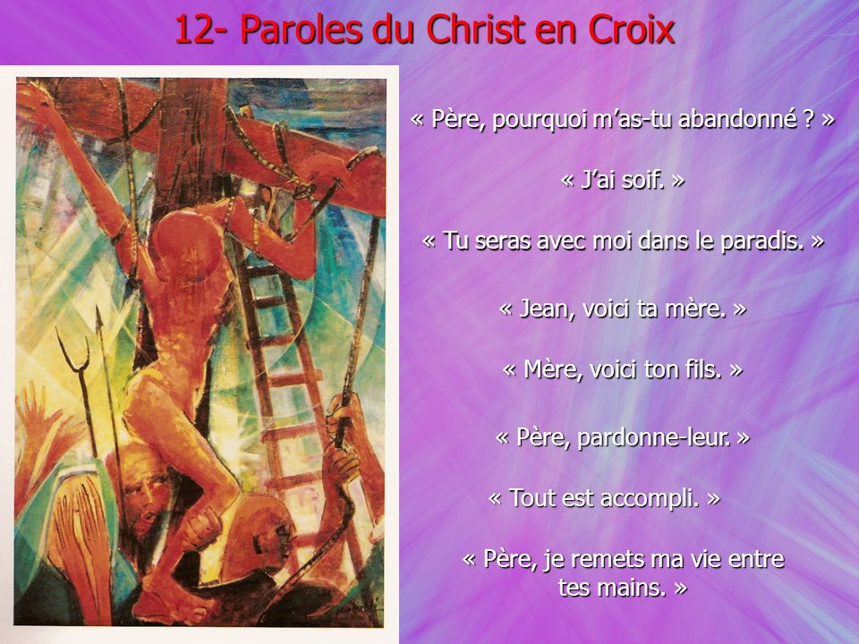12- Paroles du Christ en Croix