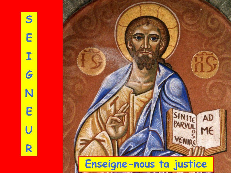 Enseigne-nous ta justice