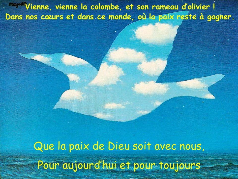 Que la paix de Dieu soit avec nous, Pour aujourd'hui et pour toujours