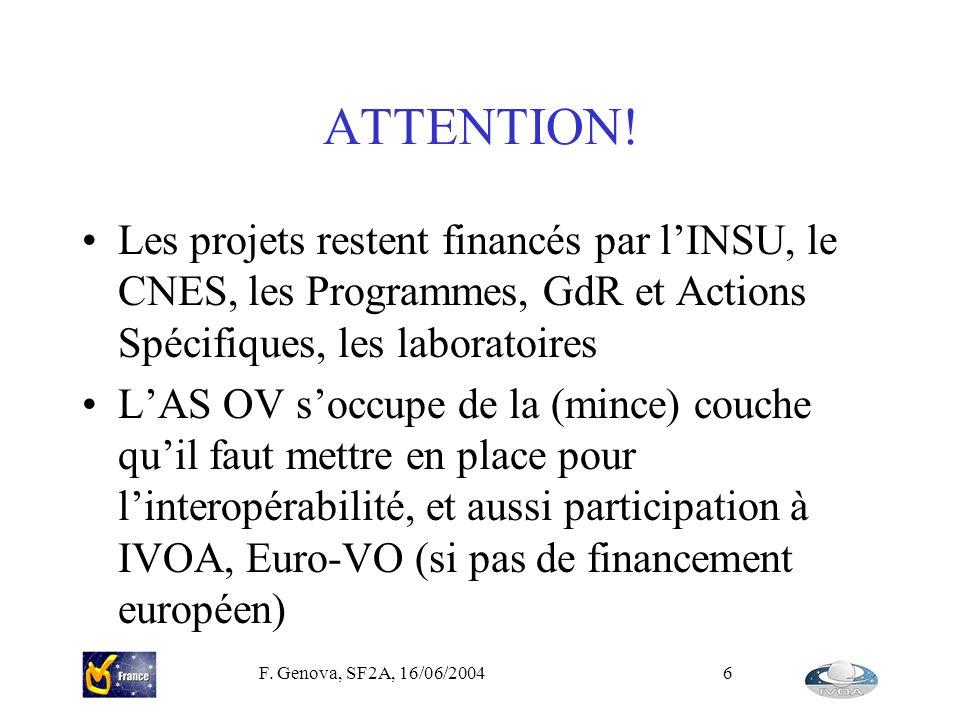 ATTENTION! Les projets restent financés par l'INSU, le CNES, les Programmes, GdR et Actions Spécifiques, les laboratoires.