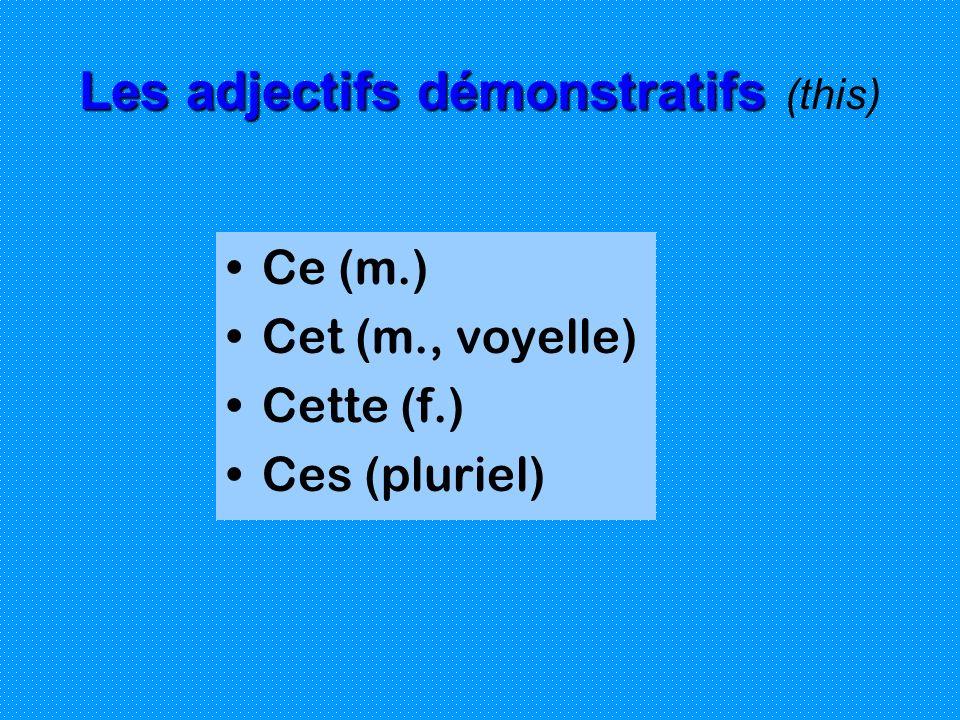Les adjectifs démonstratifs (this)