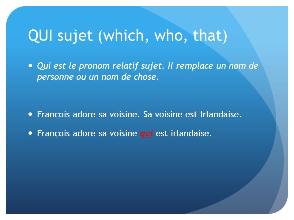 QUI sujet (which, who, that)