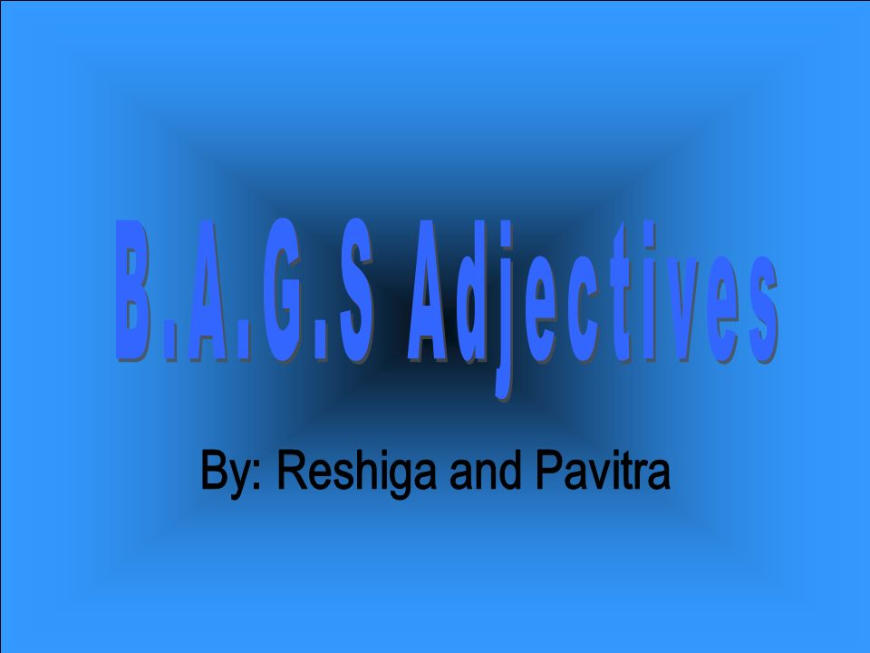 By: Reshiga and Pavitra