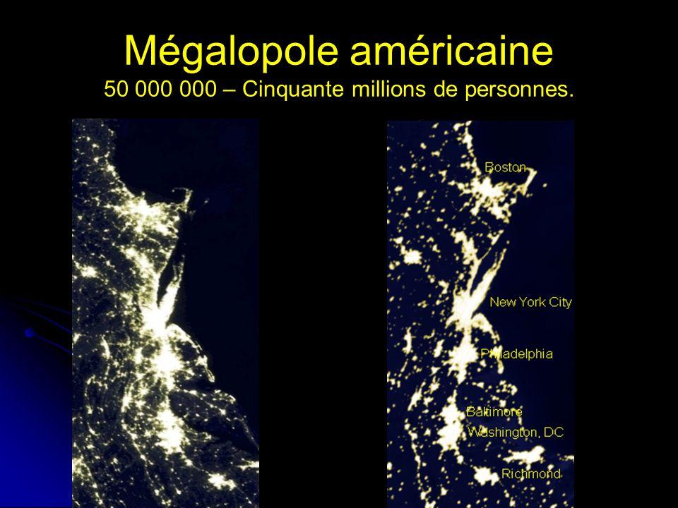 Mégalopole américaine 50 000 000 – Cinquante millions de personnes.