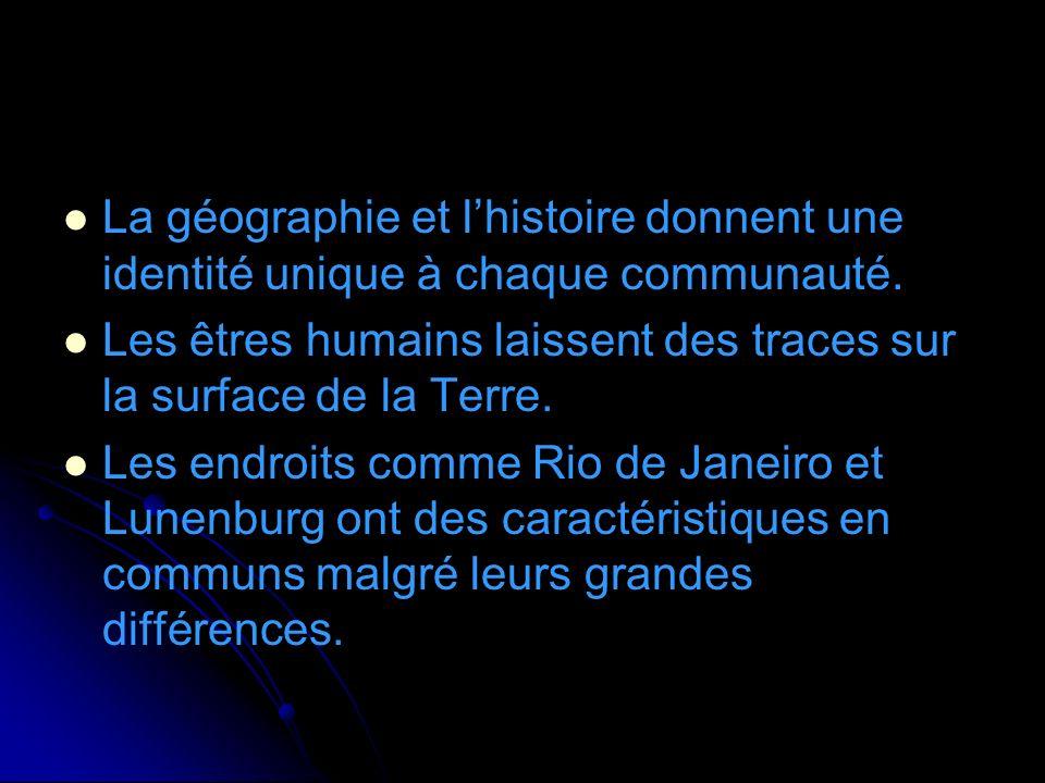 La géographie et l'histoire donnent une identité unique à chaque communauté.