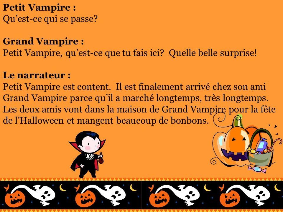 Petit Vampire : Qu'est-ce qui se passe Grand Vampire : Petit Vampire, qu'est-ce que tu fais ici Quelle belle surprise!