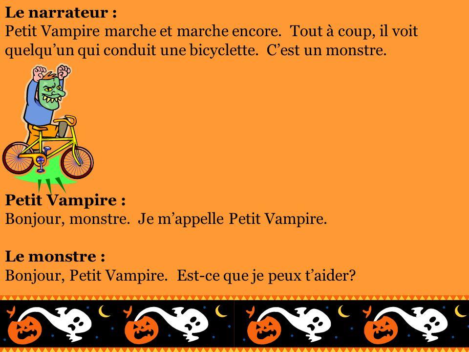 Le narrateur : Petit Vampire marche et marche encore. Tout à coup, il voit quelqu'un qui conduit une bicyclette. C'est un monstre.