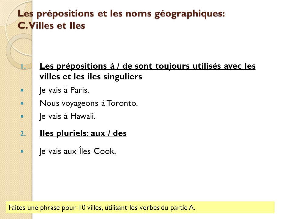 Les prépositions et les noms géographiques: C. Villes et Iles