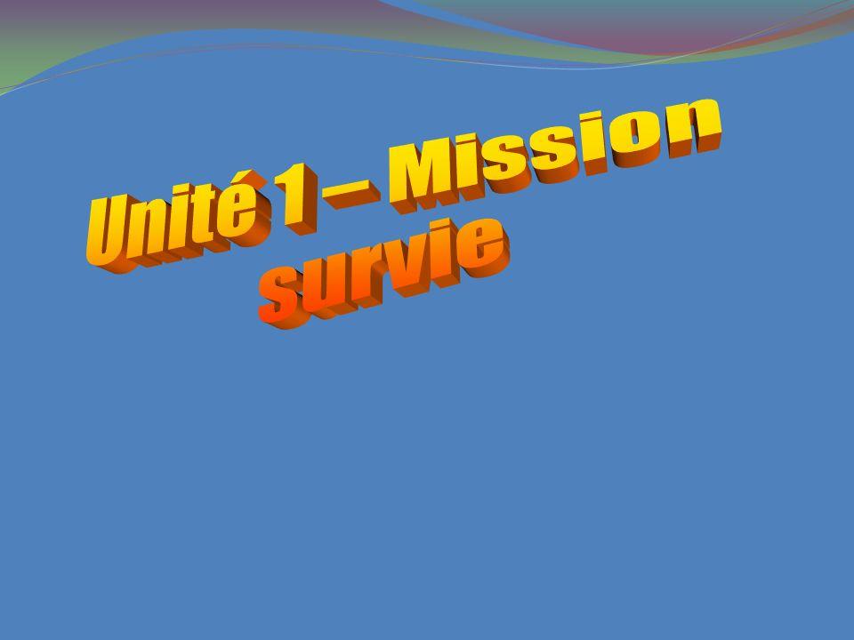 Unité 1 – Mission survie