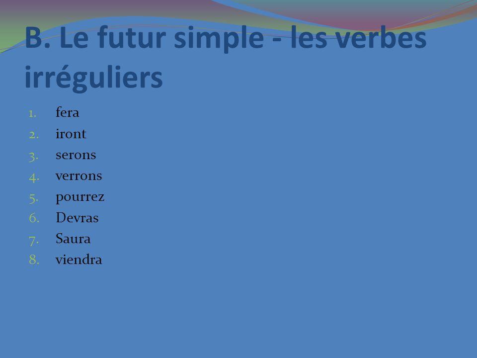 B. Le futur simple - les verbes irréguliers