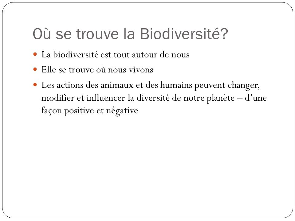 Où se trouve la Biodiversité