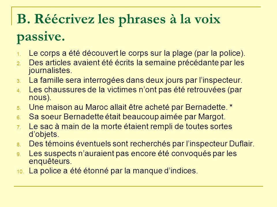 B. Réécrivez les phrases à la voix passive.