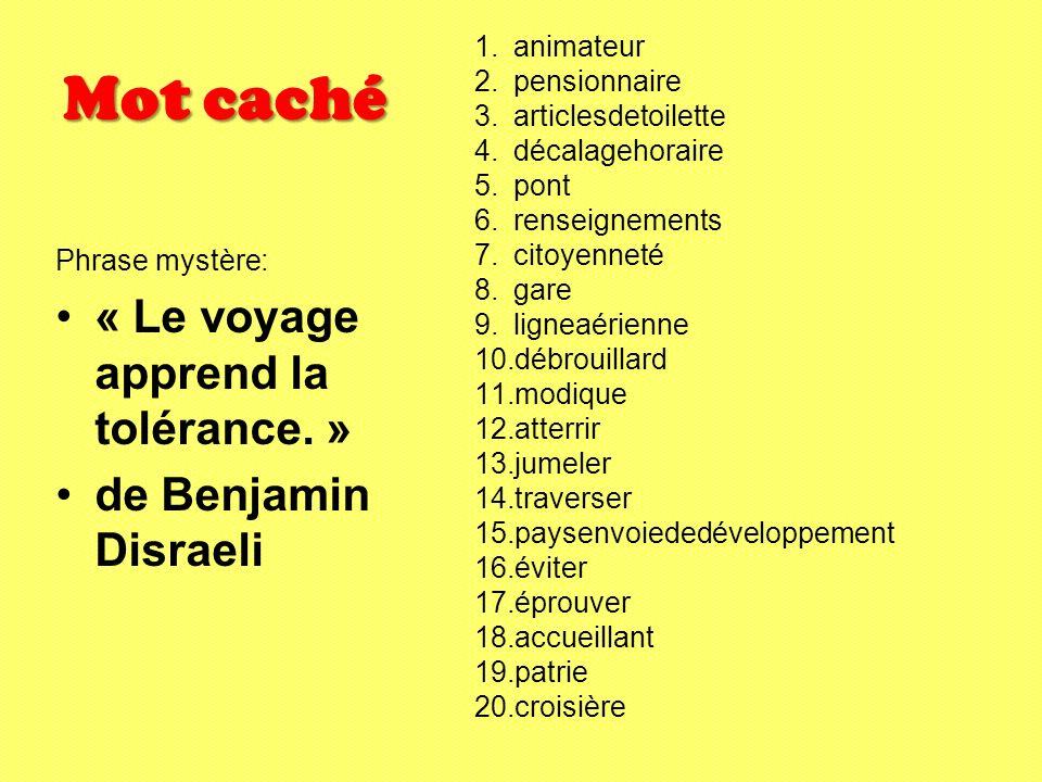 Mot caché « Le voyage apprend la tolérance. » de Benjamin Disraeli