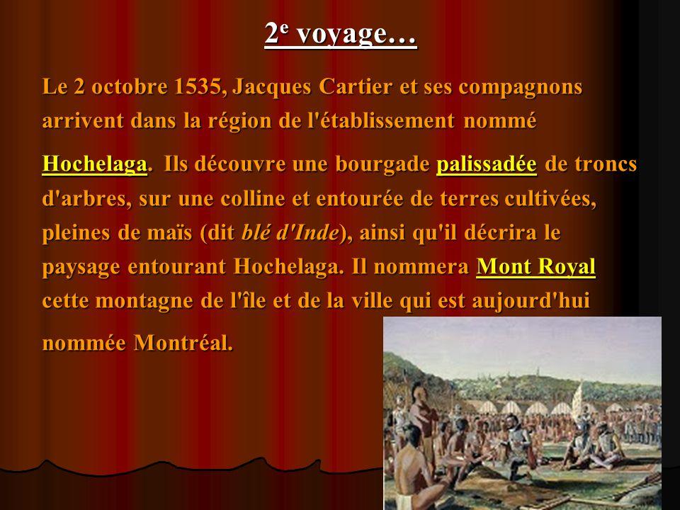 2e voyage… Le 2 octobre 1535, Jacques Cartier et ses compagnons