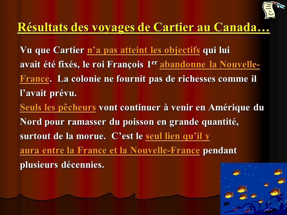 Résultats des voyages de Cartier au Canada…