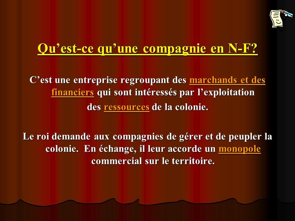 Qu'est-ce qu'une compagnie en N-F des ressources de la colonie.