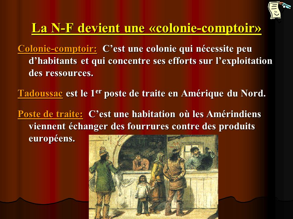 La N-F devient une «colonie-comptoir»
