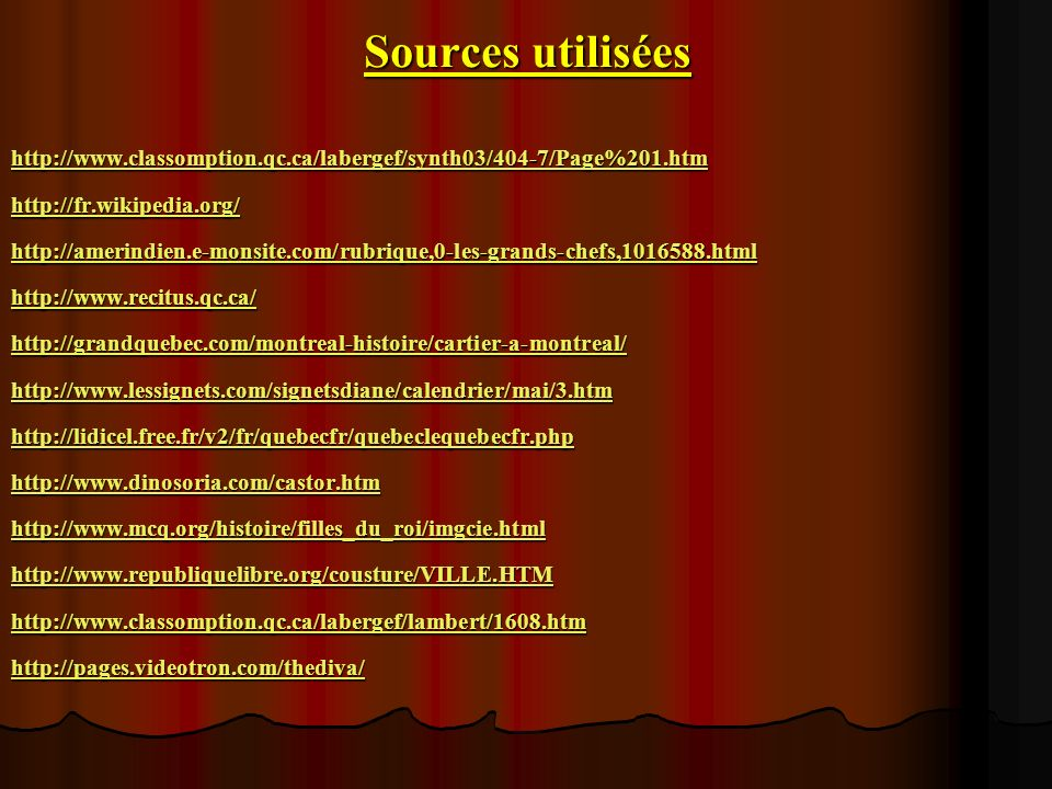 Sources utilisées http://www.classomption.qc.ca/labergef/synth03/404-7/Page%201.htm. http://fr.wikipedia.org/