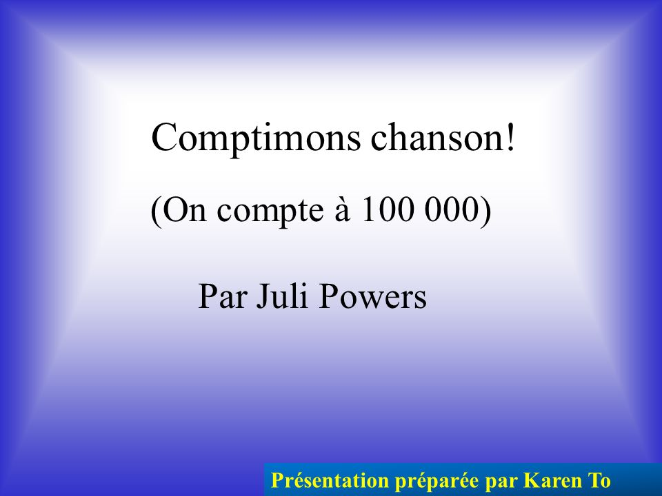 Comptimons chanson! (On compte à 100 000) Par Juli Powers