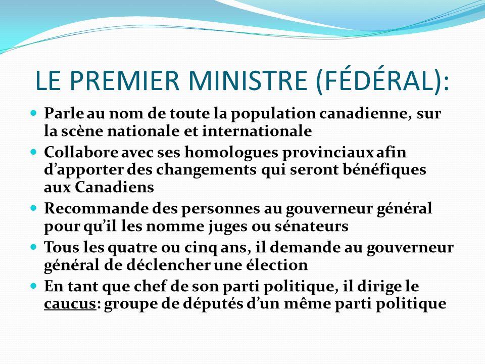 LE PREMIER MINISTRE (FÉDÉRAL):