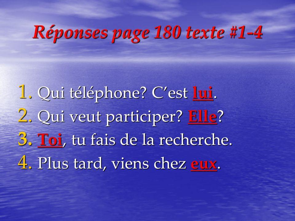 Réponses page 180 texte #1-4 Qui téléphone C'est lui.
