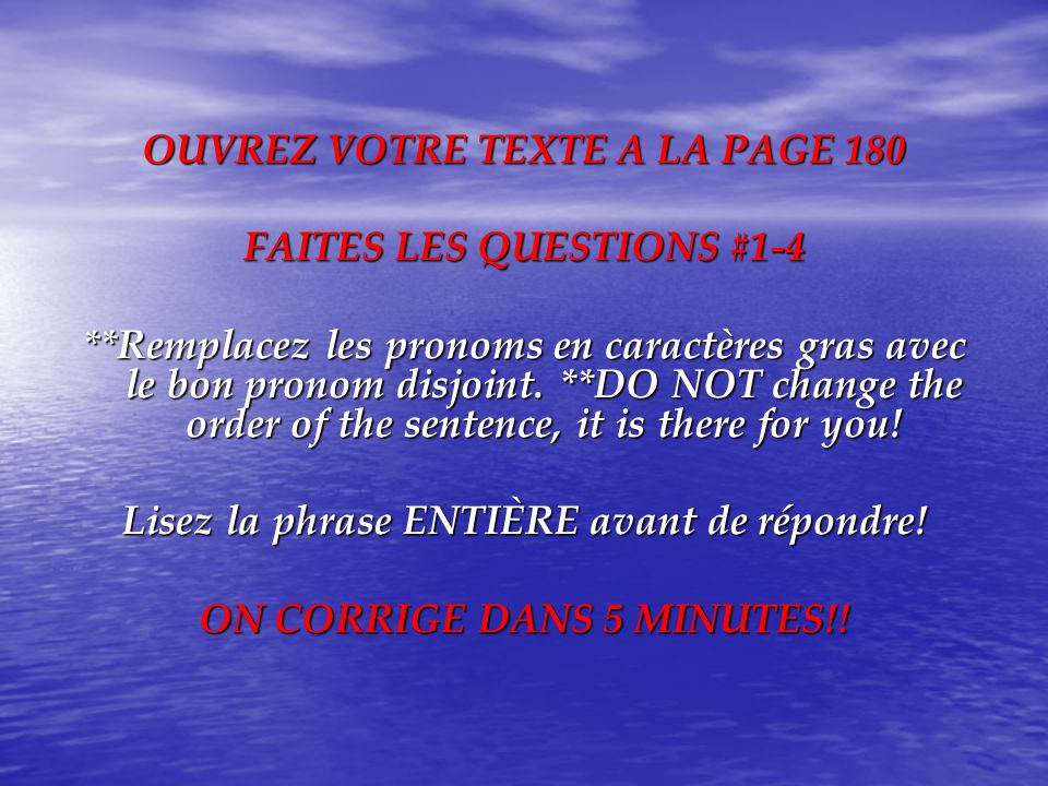 OUVREZ VOTRE TEXTE A LA PAGE 180 FAITES LES QUESTIONS #1-4