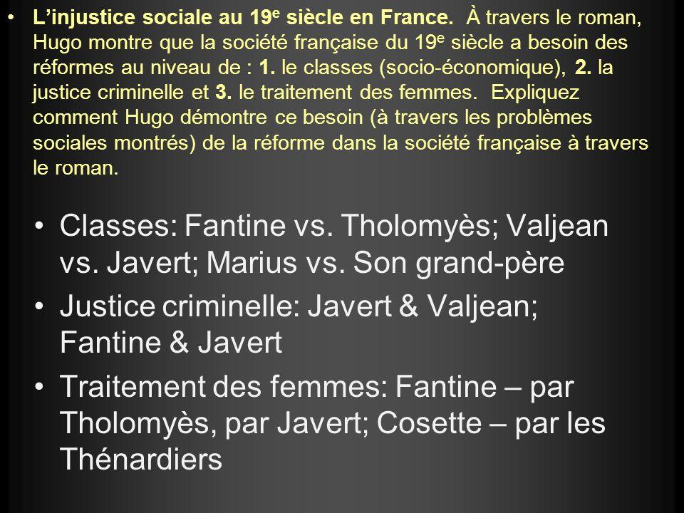 Justice criminelle: Javert & Valjean; Fantine & Javert