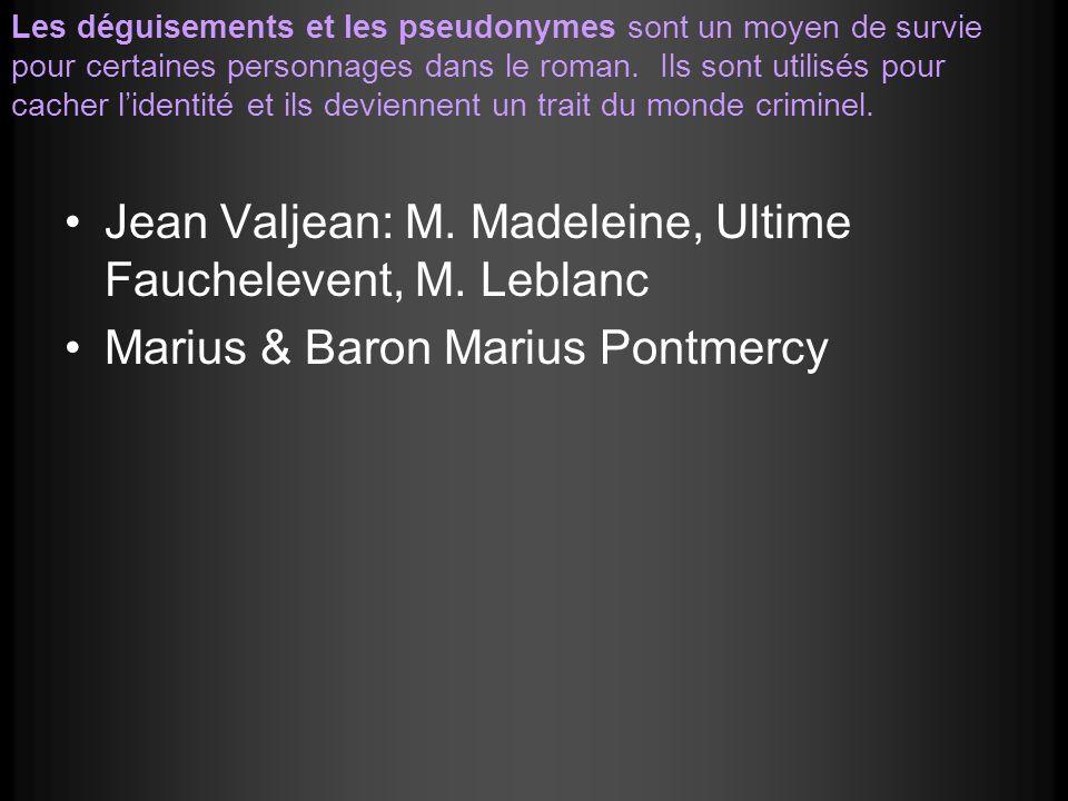 Jean Valjean: M. Madeleine, Ultime Fauchelevent, M. Leblanc