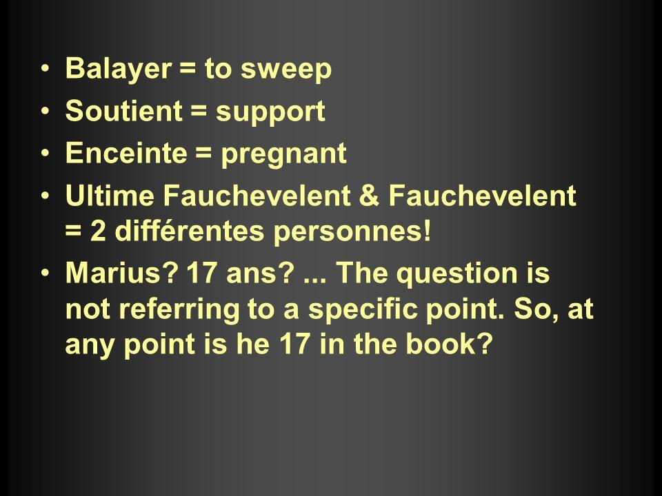 Balayer = to sweep Soutient = support. Enceinte = pregnant. Ultime Fauchevelent & Fauchevelent = 2 différentes personnes!