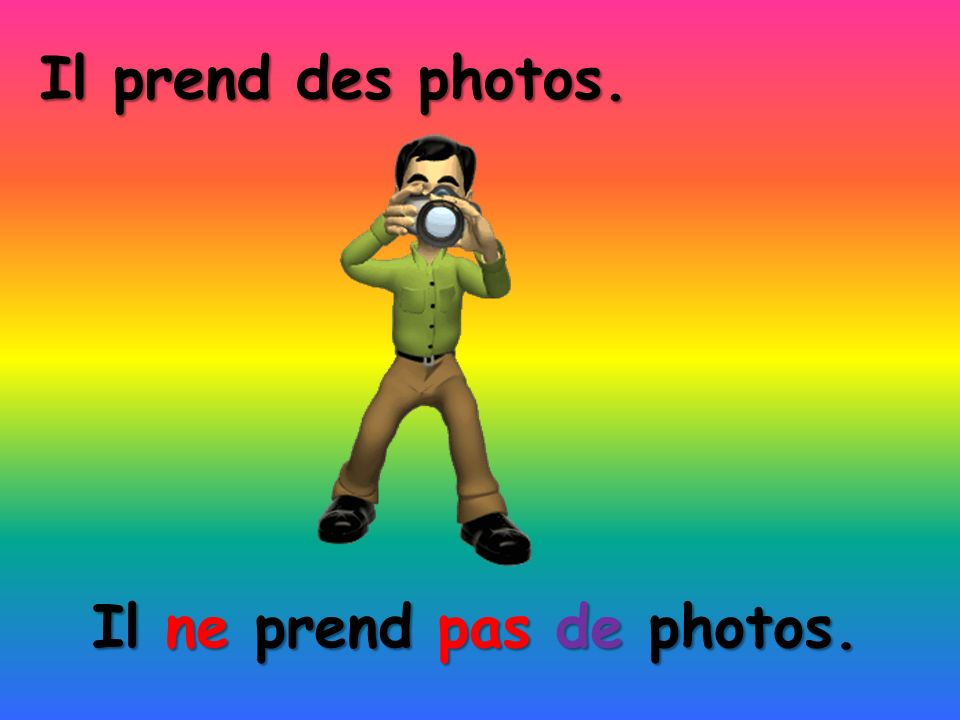 Il ne prend pas de photos.