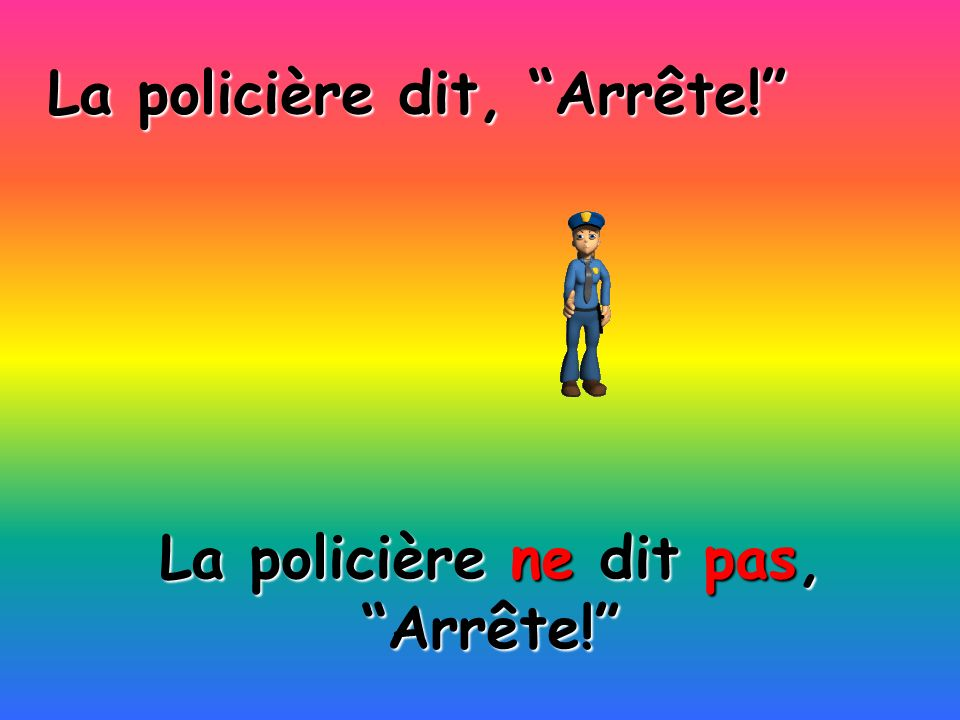 La policière ne dit pas, Arrête!