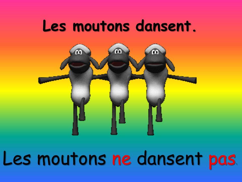 Les moutons ne dansent pas.