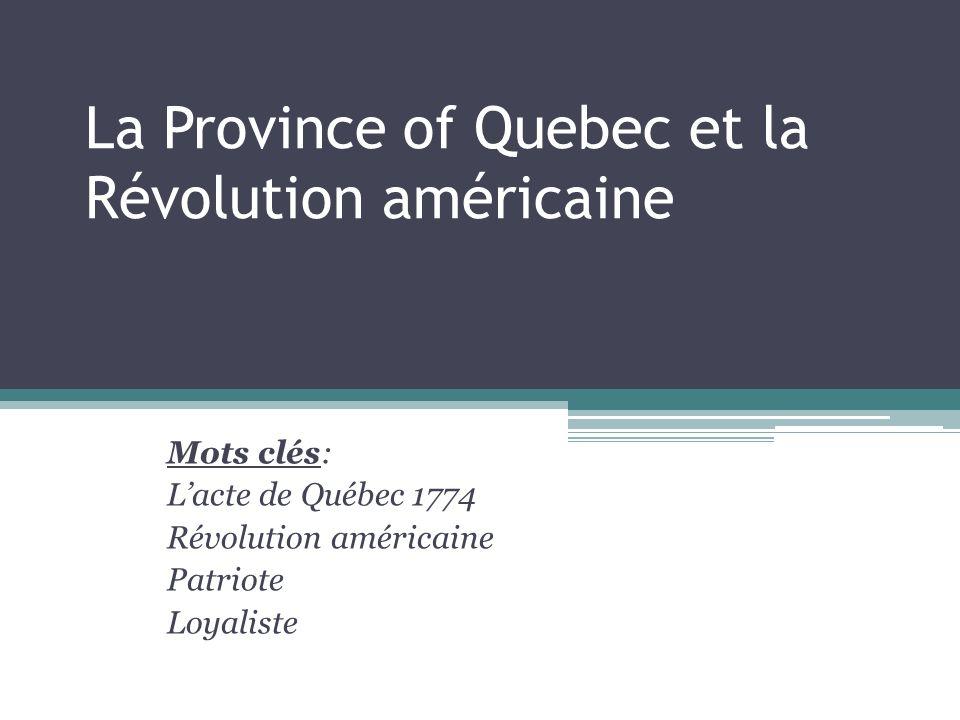 La Province of Quebec et la Révolution américaine