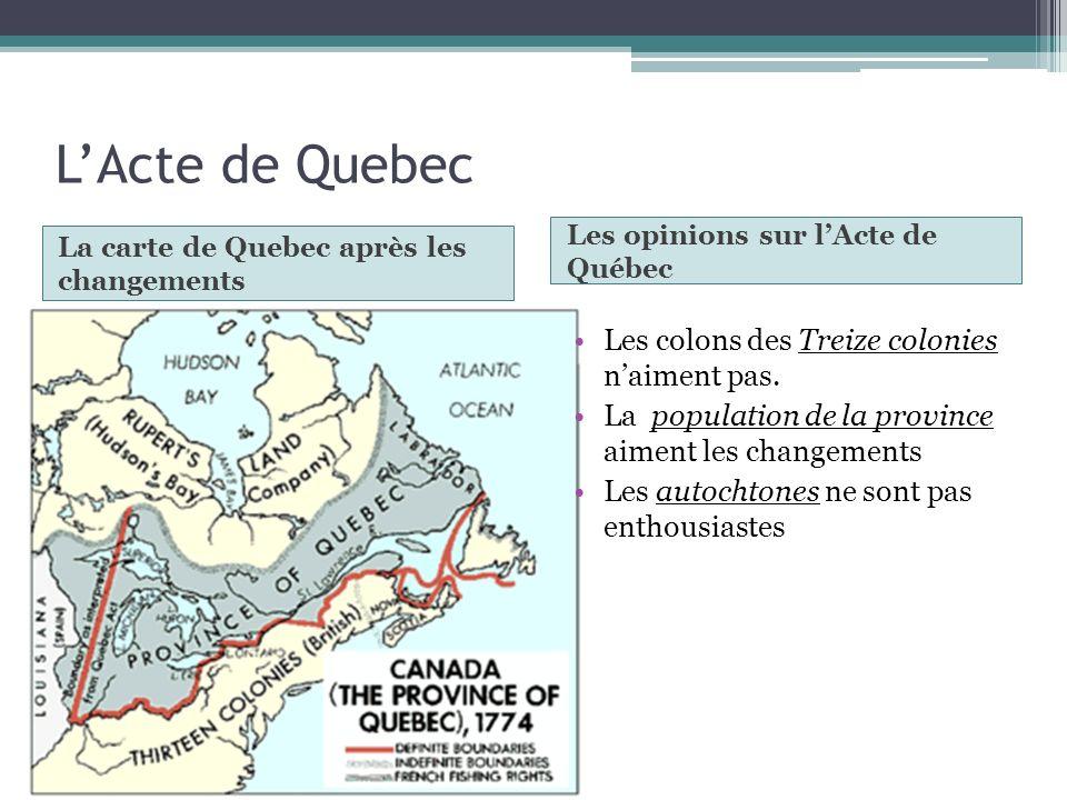 L'Acte de Quebec Les colons des Treize colonies n'aiment pas.
