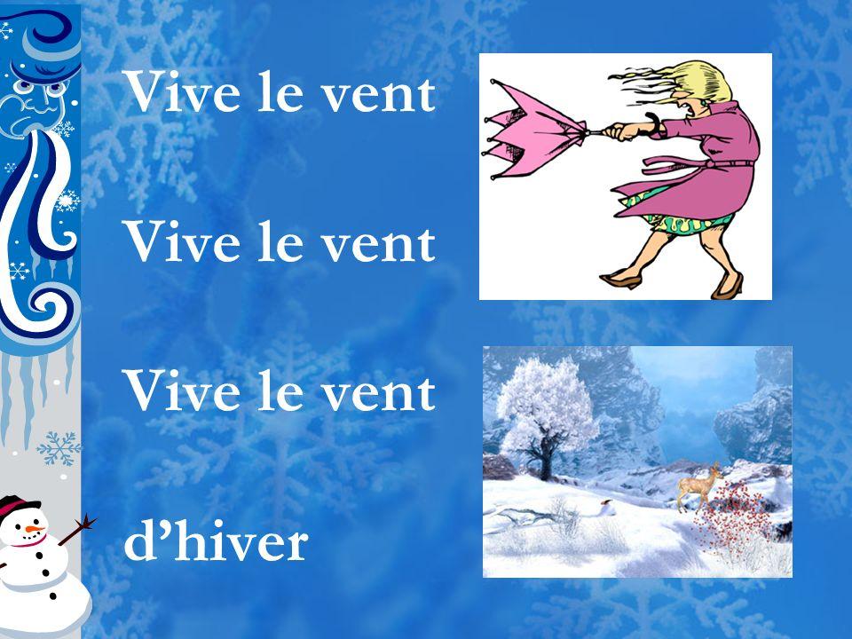 Vive le vent d'hiver
