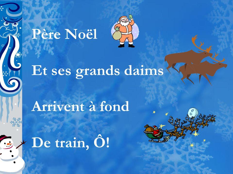Père Noël Et ses grands daims Arrivent à fond De train, Ô!