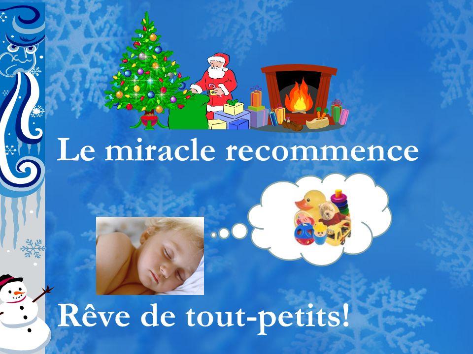Le miracle recommence Rêve de tout-petits!